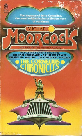 The Cornelius Chronicles by Michael Moorcock