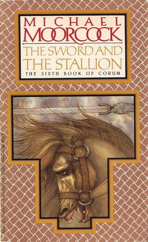 The Sword and the Stallion (Corum #6)