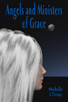 Angels and Ministers of Grace by Michelle O'Leary