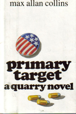 Primary Target by Max Allan Collins
