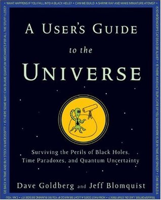 A User's Guide to the Universe by Dave Goldberg