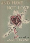 And Have Not Love