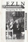 Ezln Communiques: Navigating the Seas, Dec. 22, 1997-Jan. 29, 1998