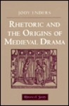 Rhetoric and the Origins of Medieval Drama