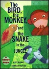 The Bird, the Monkey, and the Snake in the Jungle by Kate Banks