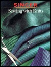 Sewing with Knits (Singer Sewing Reference Library)