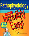 Pathophysiology Made Incredibly Easy! by Lippincott Williams & Wilkins