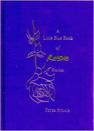 The Little Blue Book of Rose Stories by Peter Straub