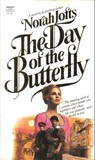 The Day of the Butterfly by Norah Lofts