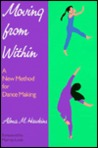 Moving from Within: A New Method for Dance Making