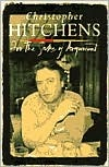 For the Sake of Argument by Christopher Hitchens