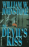 The Devil's Kiss by William W. Johnstone