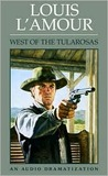 West of the Tularosas by Louis L'Amour