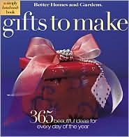 Gifts to Make: 365 Beautifully Easy Ideas