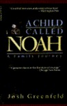 A Child Called Noah: A Family Journey