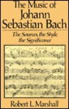 The Music of Johann Sebastian Bach: The Sources, the Style, the Significance