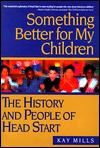 Something Better for My Children by Kay Mills