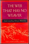 The Web That Has No Weaver by Ted Kaptchuk