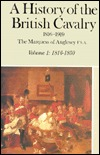 A History of the British Cavalry, 1816 to 1919, Vol. I: 1816-1850