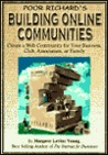 Poor Richard's Building Online Communities: Create a Web Community for Your Business, Club, Association, or Family