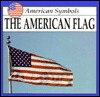 The American Flag (American Symbols by Lynda Sorensen