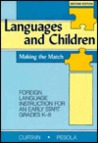 Languages and Children, Making the Match: Foreign Language Instruction for an Early Start Grades K-8