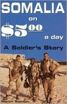 Somalia on $5.00 a day: A Soldier's Story