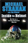 Inside the Helmet: Life as a Sunday Afternoon Warrior