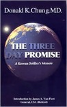 The Three Day Promise: A Korean Soldier's Memoirs