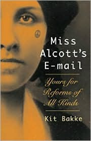 Miss Alcott's E-mail by Kit Bakke