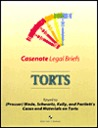 Casenote Legal Briefs: Torts: Adaptable to Courses Utilizing Prosser, Wade, Schwartz, Kelly and Partlett's Casebook on Torts