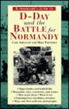 A Traveller's Guide to D-Day and the Battle for Normandy (The Traveller's Guides to the Battles & Battlefields of Ww II)