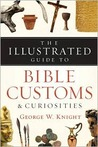 Illustrated Guide To Bible Customs