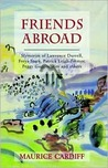 Friends Abroad: Memories of Lawrence Durrell, Freya Stark, Patrick Leigh-Fermor, Peggy Guggenheim and Others
