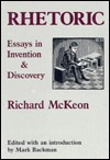 Rhetoric: Essays In Invention And Discovery