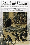 Faith in Nation by Anthony W. Marx
