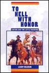 To Hell with Honor by Larry Sklenar