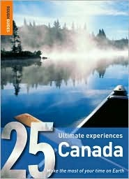 25 Ultimate Experiences: Canada (Rough Guide 25s)