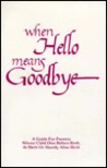 When Hello Means Goodbye