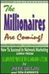 The Millionaires Are Coming!: How to Succeed in Network Marketing