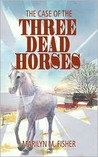 The Case of the Three Dead Horses