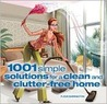 1001 SIMPLE SOLUTIONS FOR A CLEAN AND CLUTTER-FREE HOME.