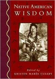 Native American Wisdom by Kristen Maree Cleary