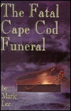 The Fatal Cape Cod Funeral by Marie Lee