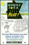 Minnesota Heat: The Heat Minnesotans Get When They Go Somplace Else...and Coping from There