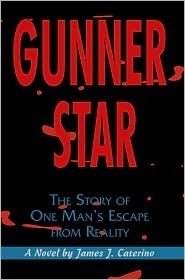 Gunner Star: The Story of One Man's Escape from Reality