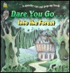 Dare You Go-- Into the Forest