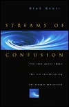 Streams of Confusion: Thirteen Great Ideas That Are Contaminating Our Thought and Culture