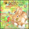 Summer Coat, Winter Coat: The Story of a Snowshoe Hare