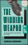 The Winning Weapon: The Atomic Bomb in the Cold War, 1945-50